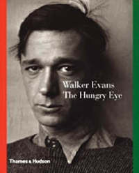 Walker Evans: The Hungry Eye by Gilles Mora image