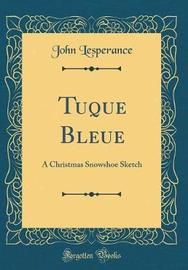 Tuque Bleue by John Lesperance