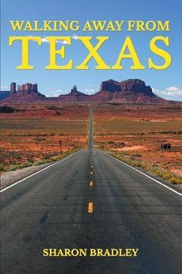 Walking Away from Texas by Sharon Bradley image