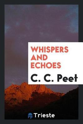Whispers and Echoes by C C Peet image
