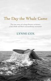 The Day the Whale Came by Lynne Cox image