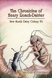 The Chronicles of Henry Roach-Dairier by Deborah, K. Frontiera image