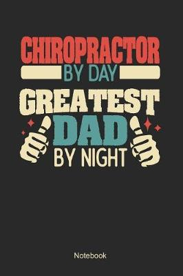 Chiropractor by day greatest dad by night by Anfrato Designs