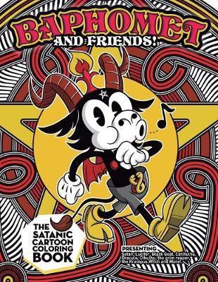 Baphomet and friends! The Satanic Coloring book. by Juan David Giraldo