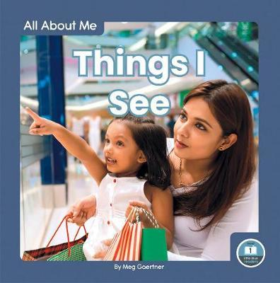 All About Me: Things I See by Meg Gaertner