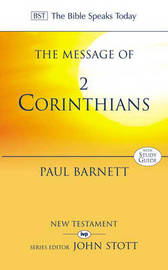 The Message of 2 Corinthians: Power in Weakness by P. Barnett