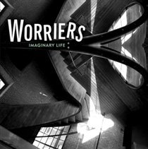 Imaginary Life by Worriers
