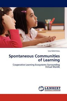 Spontaneous Communities of Learning by Lisa Galarneau