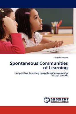 Spontaneous Communities of Learning by Lisa Galarneau
