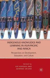 Indigenous Knowledge and Learning in Asia/Pacific and Africa