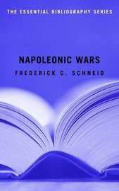 Napoleonic Wars by Frederick C Schneid