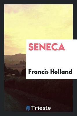 Seneca by Francis Holland