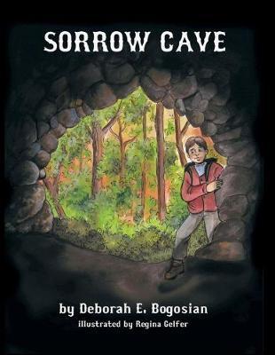 Sorrow Cave by Deborah E Bogosian