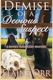 Demise of a Devious Suspect by Elaine Orr