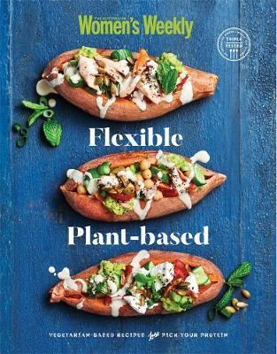 Flexible Plant-Based by The Australian Women's Weekly