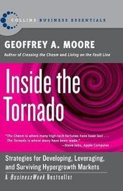 Inside the Tornado by Geoffrey A Moore