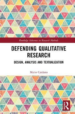 Defending Qualitative Research by Mario Cardano
