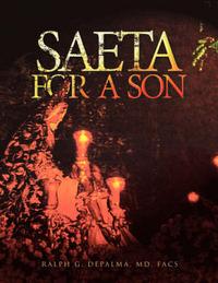 Saeta for a Son by G Depalma MD Ralph G Depalma MD Facs
