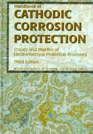 Handbook of Cathodic Corrosion Protection by W. Von Baeckmann