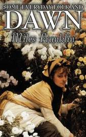Some Everyday Folk and Dawn by Miles Franklin, Fiction, Classics, Literary by Miles Franklin