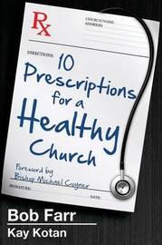 10 Prescriptions for a Healthy Church by Bob Farr