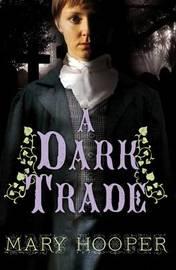 A Dark Trade by Mary Hooper
