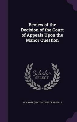Review of the Decision of the Court of Appeals Upon the Manor Question