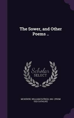 The Sower, and Other Poems ..