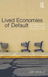 Lived Economies of Default by Joe Deville