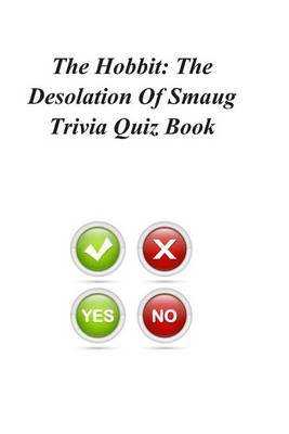 The Hobbit: The Desolation of Smaug Trivia Quiz Book by Trivia Quiz Book