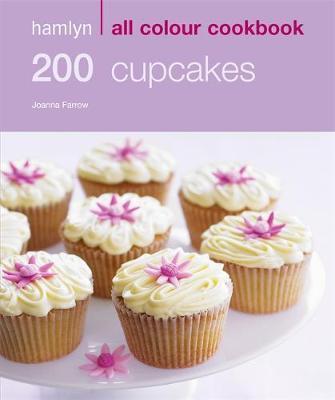 Hamlyn All Colour 200 Cupcakes by Joanna Farrow