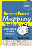 Business Process Mapping Workbook: Improving Customer Satisfaction by J.Mike Jacka