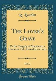 The Lover's Grave, Vol. 2 by R Rowlatt image