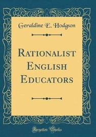 Rationalist English Educators (Classic Reprint) by Geraldine E. Hodgson image