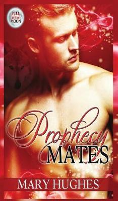 Prophecy Mates by Mary Hughes image
