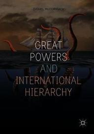 Great Powers and International Hierarchy by Daniel McCormack image