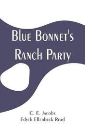 Blue Bonnet's Ranch Party by C E Jacobs