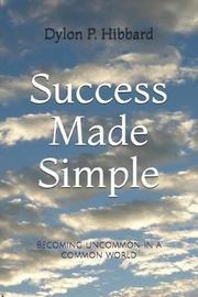 Success Made Simple by Dylon P P Hibbard image