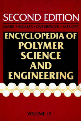 Encyclopaedia of Polymer Science and Engineering: Vol.13 image