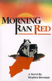 Morning Ran Red by Stephen Bowman image