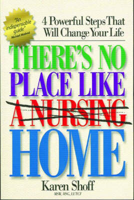 There's No Place Like (a Nursing) Home by Karen Shoff image