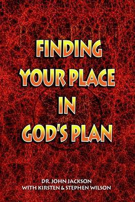 Finding Your Place in God's Plan by John J Jackson image
