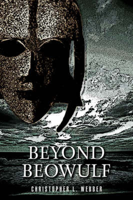 Beyond Beowulf by Christopher L Webber