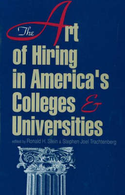 The Art of Hiring in America's Colleges and Universities