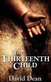 The Thirteenth Child by David Dean