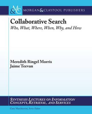 Collaborative Web Search by Meredith Ringel Morris