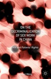 On the Decriminalization of Sex Work in China by Jinmei Meng