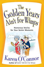 The Golden Years Ain't for Wimps by Karen O'Connor image