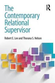 The Contemporary Relational Supervisor by Robert E Lee image