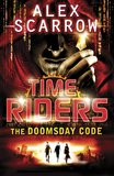 The Doomsday Code (Time Riders #3) by Alex Scarrow